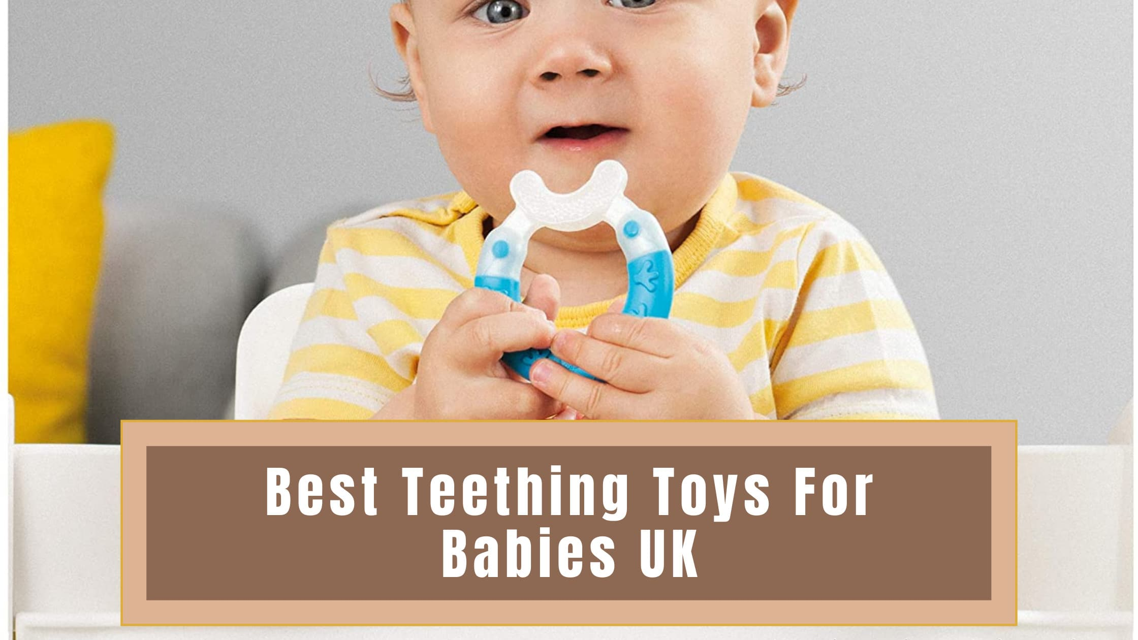 Best Teething Toys For Babies UK