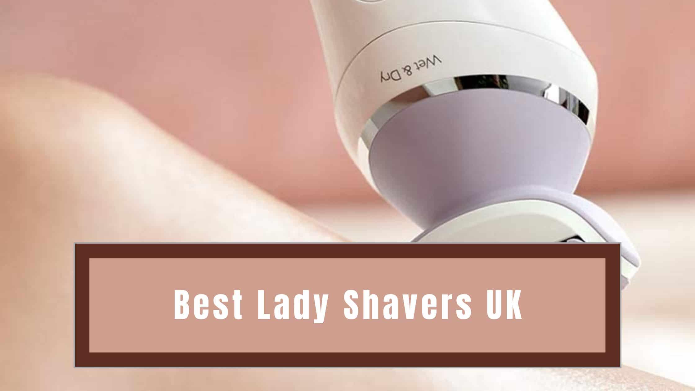 Best Lady Shavers UK