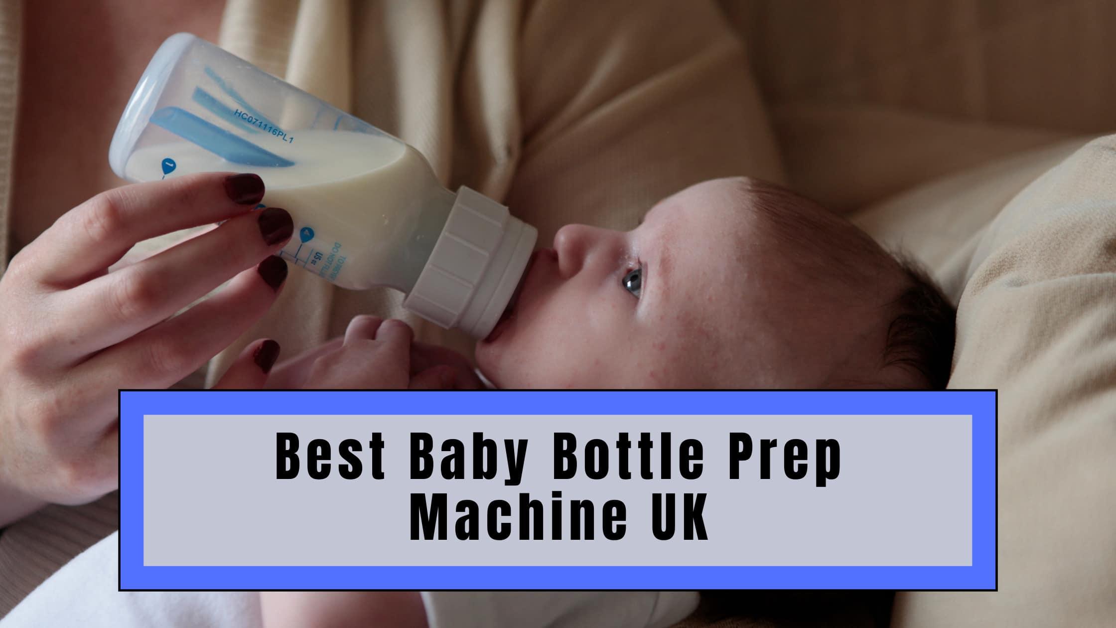Best Baby Bottle Prep Machine UK