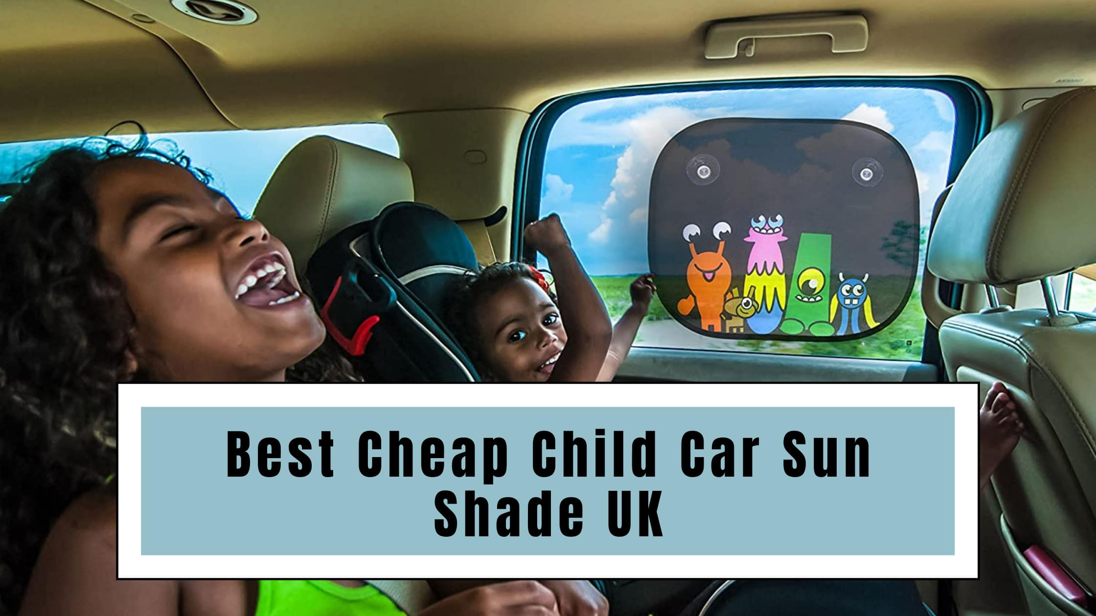 Best Cheap Child Car Sun Shade UK