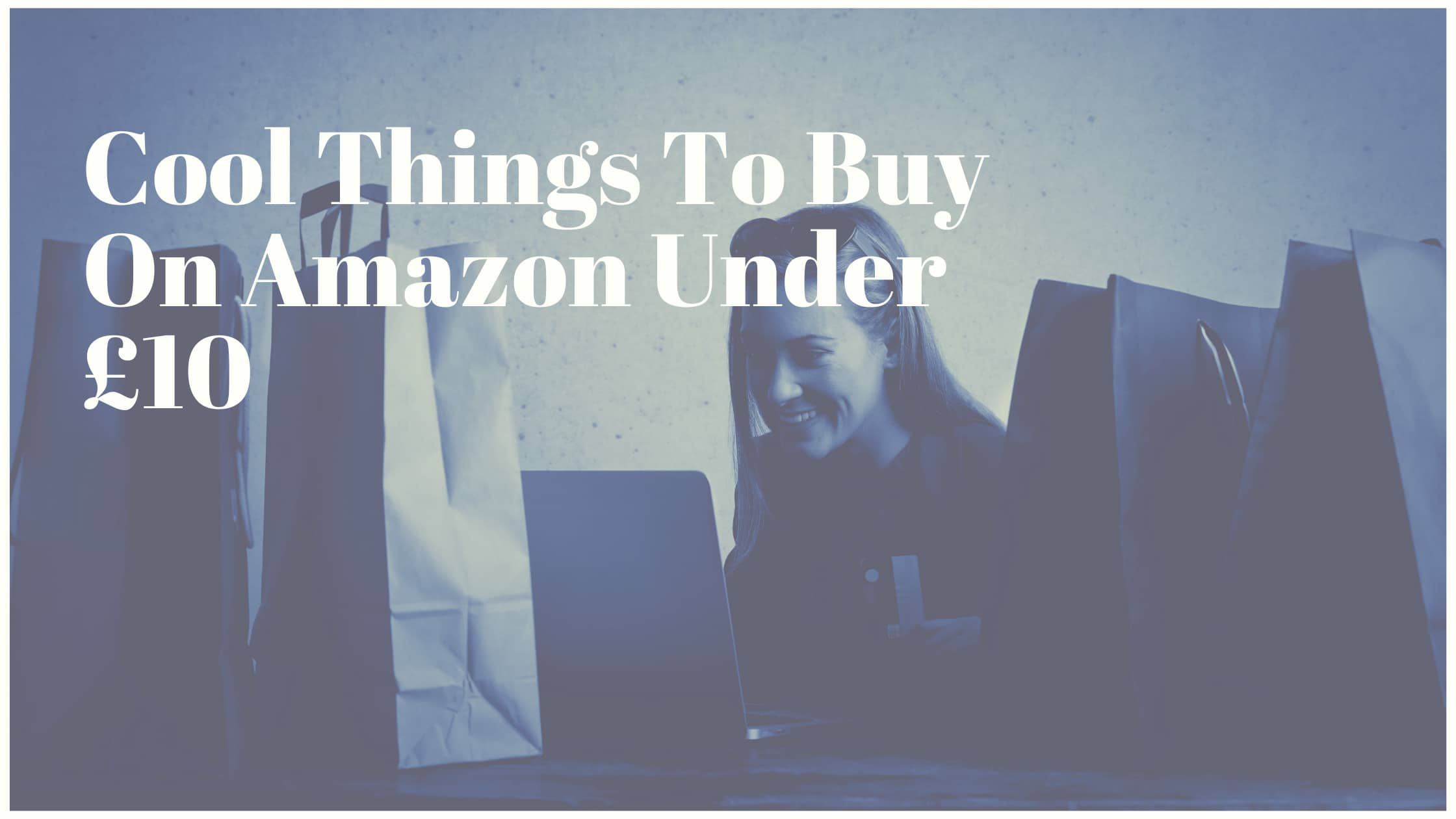 Cool Things To Buy On Amazon Under £10
