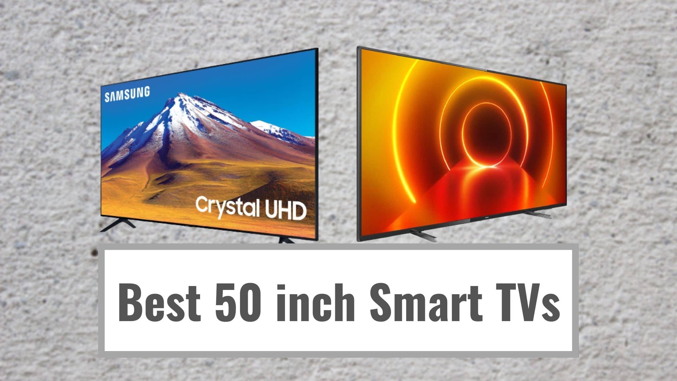 Best 50 inch Smart TVs