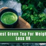 Best Green Tea For Weight Loss UK