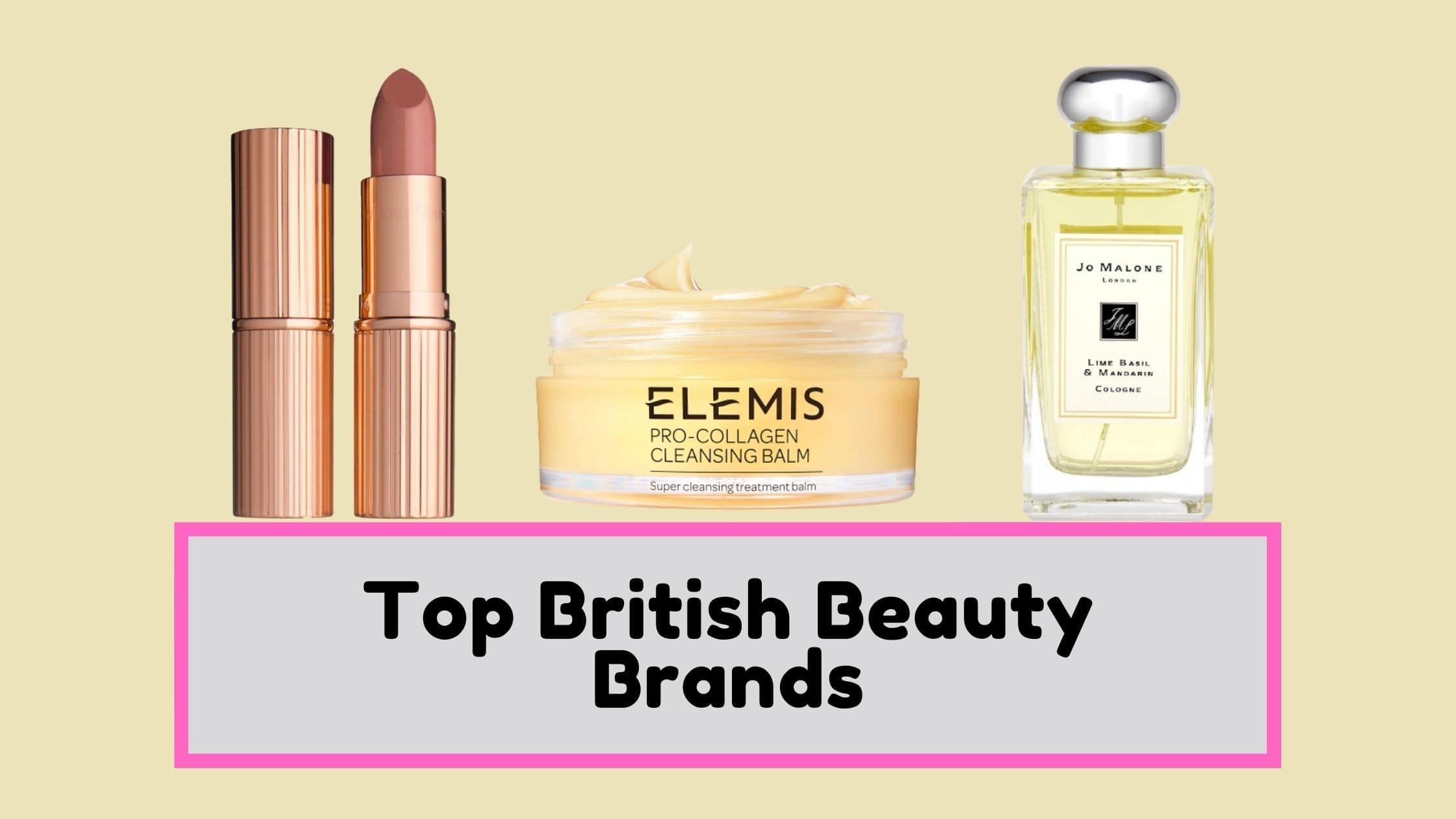 Top British Beauty Brands