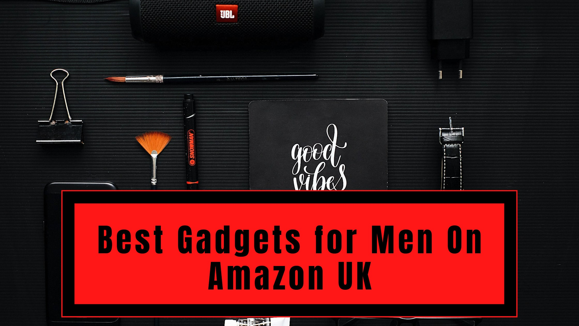 Best Gadgets for Men On Amazon UK