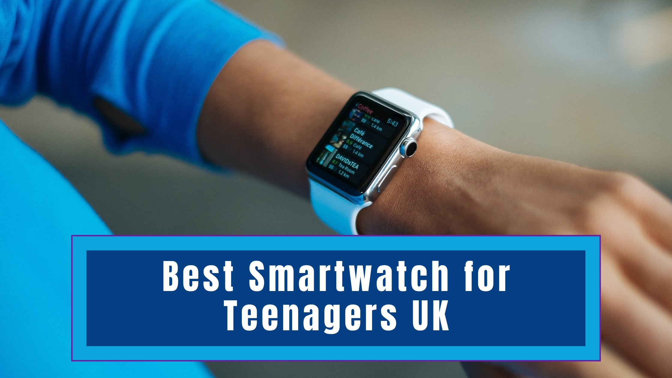 Best Smartwatch For Teenagers 2021 Cheap Cool Smartwatches Discount Age