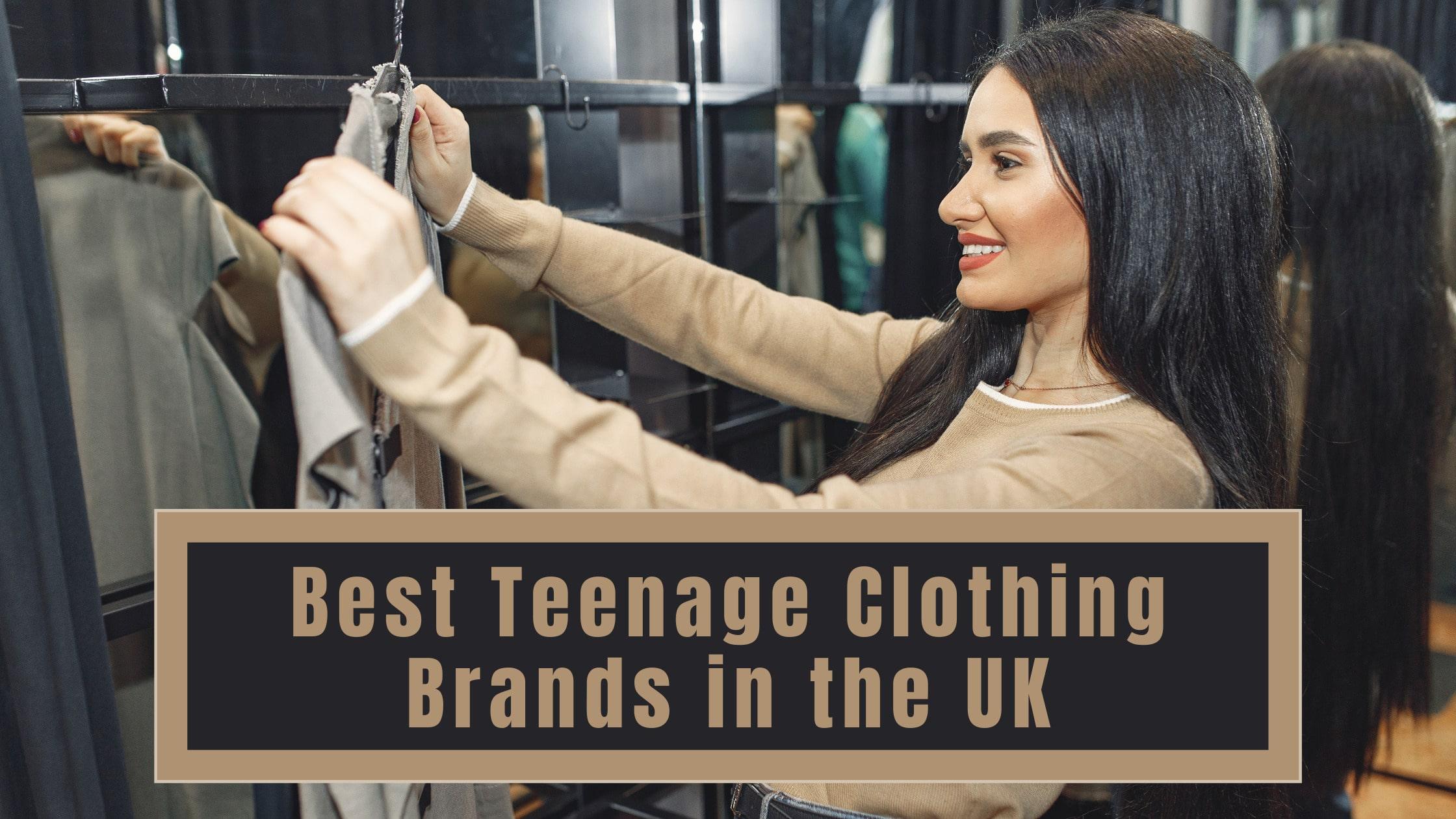 Best Teenage Clothing Brands in the UK