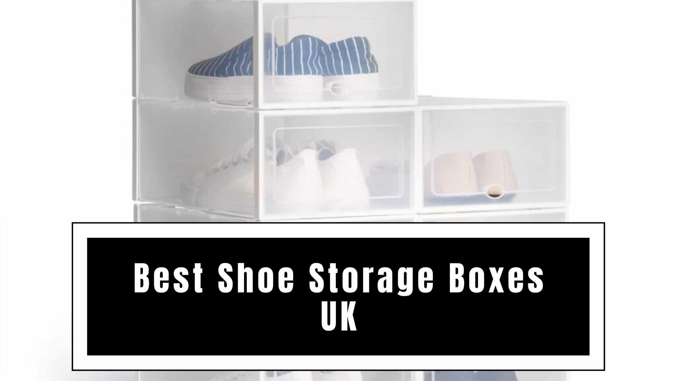 Best Shoe Storage Boxes UK