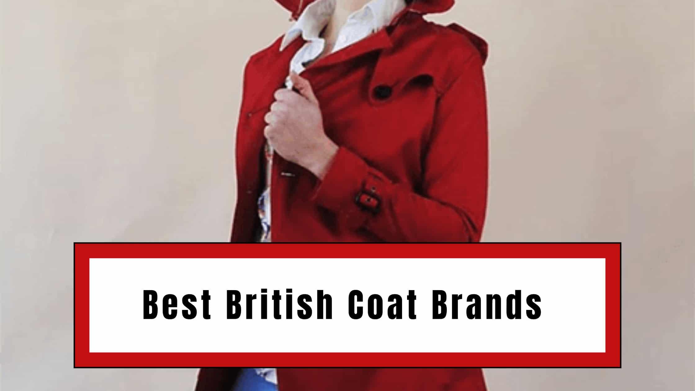 Best British Coat Brands