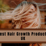Best Hair Growth Products UK
