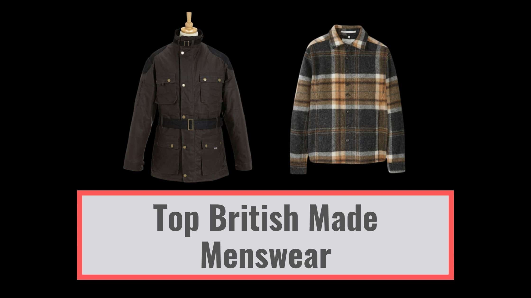 Top British Made Menswear