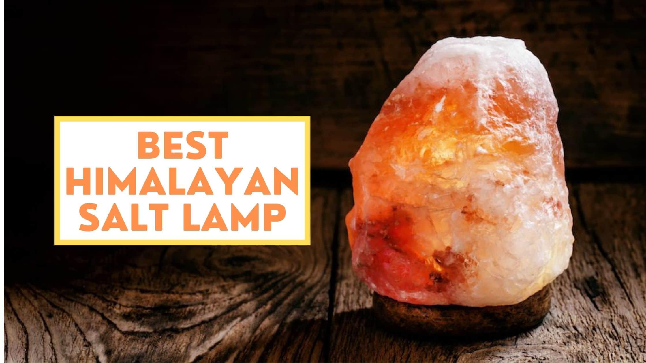 Best Himalayan Salt Lamp